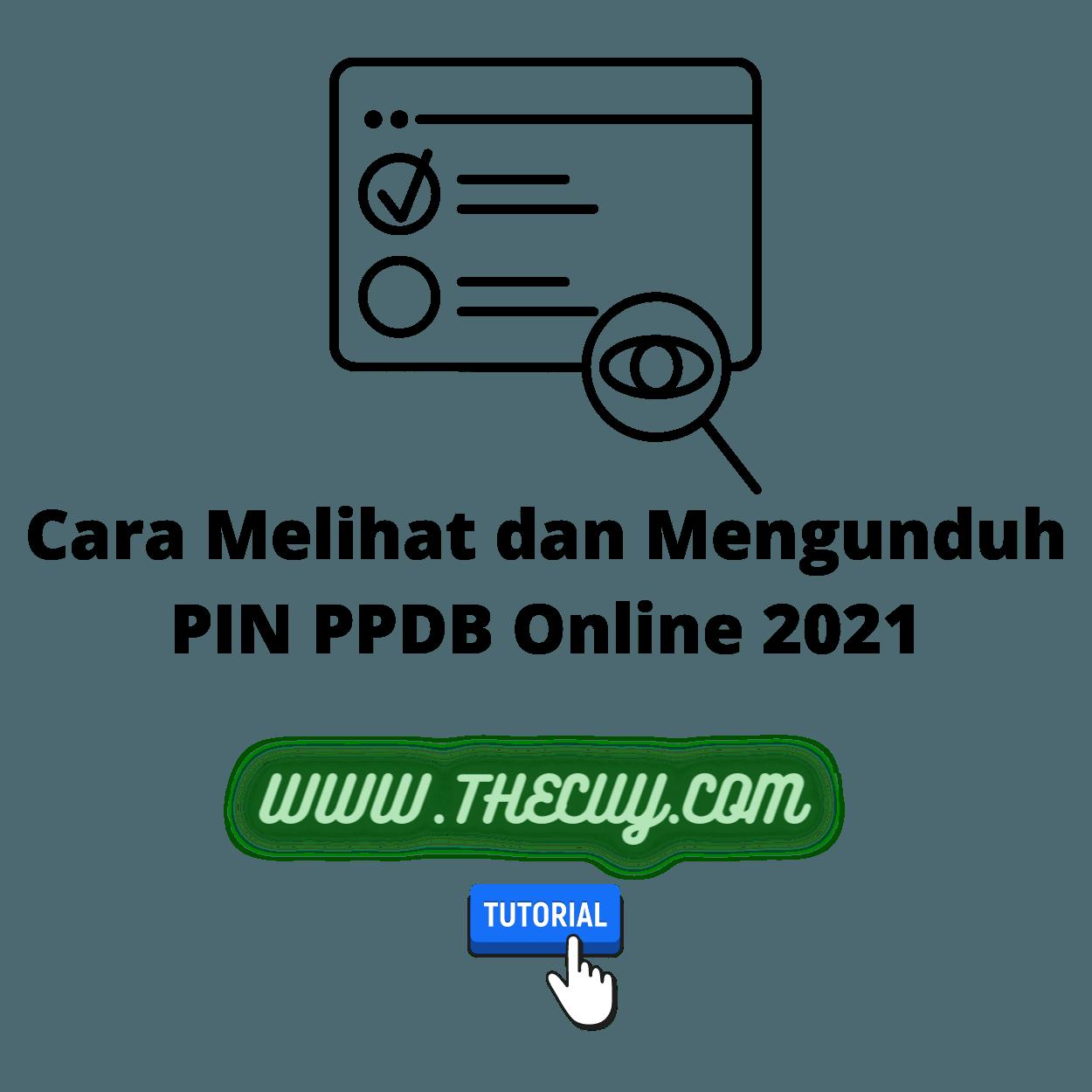 Cara Melihat dan Mengunduh PIN PPDB Online 2021