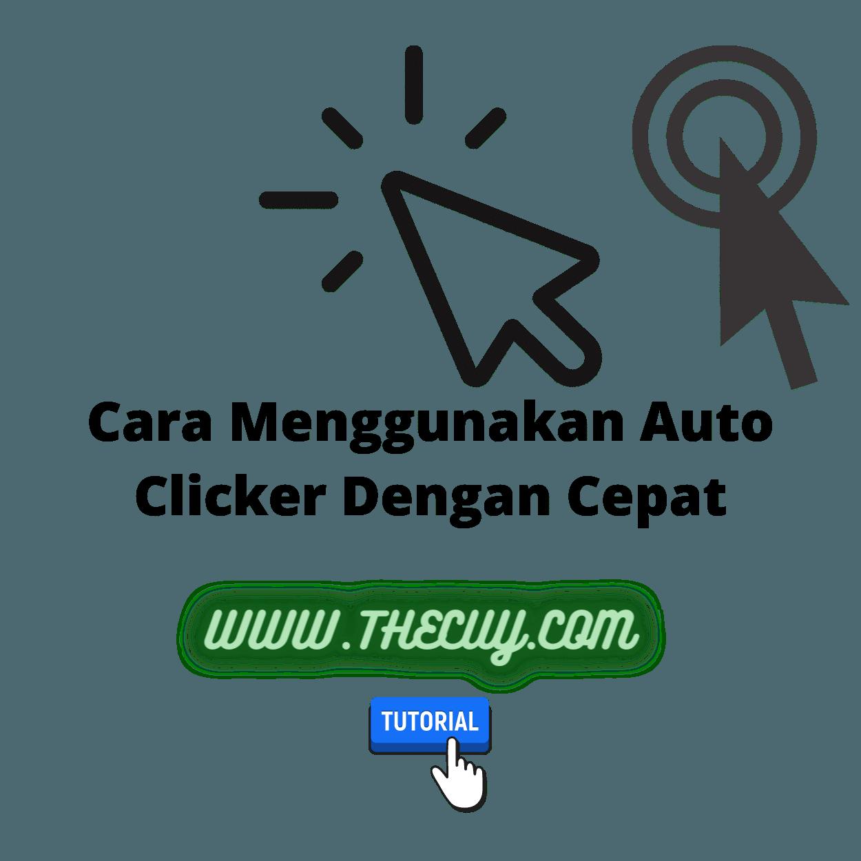 Cara Menggunakan Auto Clicker Dengan Cepat