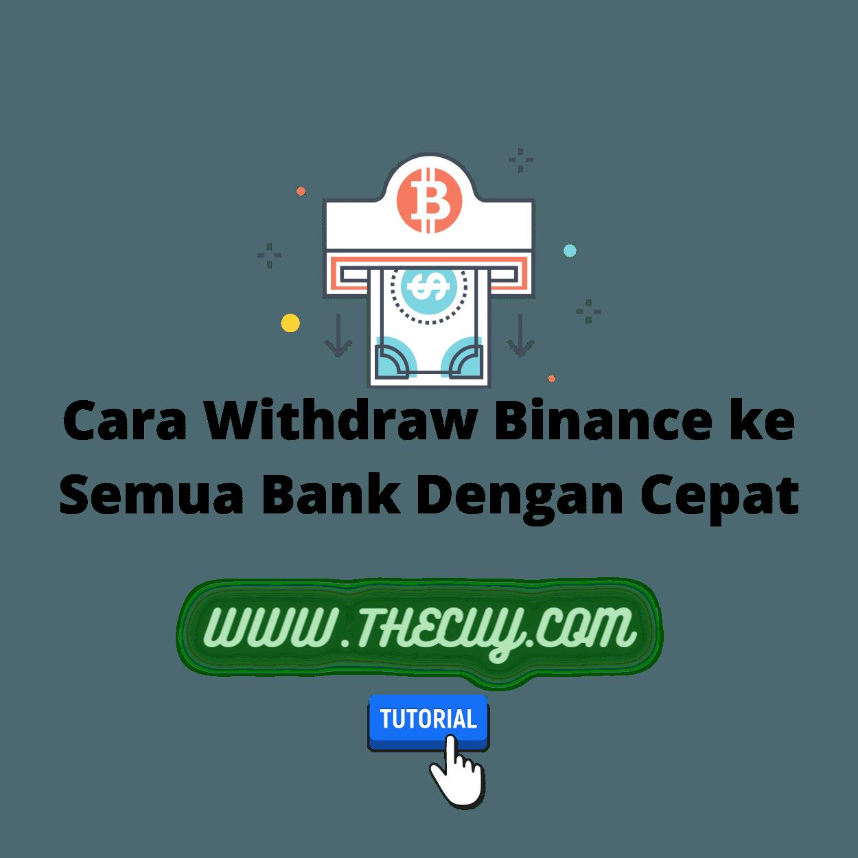 Cara Withdraw Binance ke Semua Bank Dengan Cepat