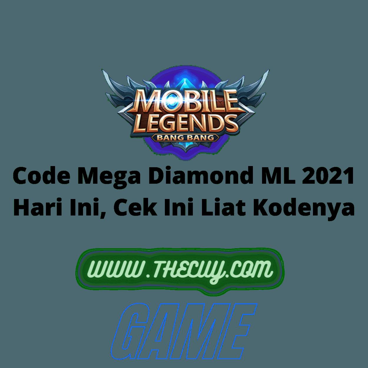 Code Mega Diamond ML 2021 Hari Ini, Cek Ini Liat Kodenya