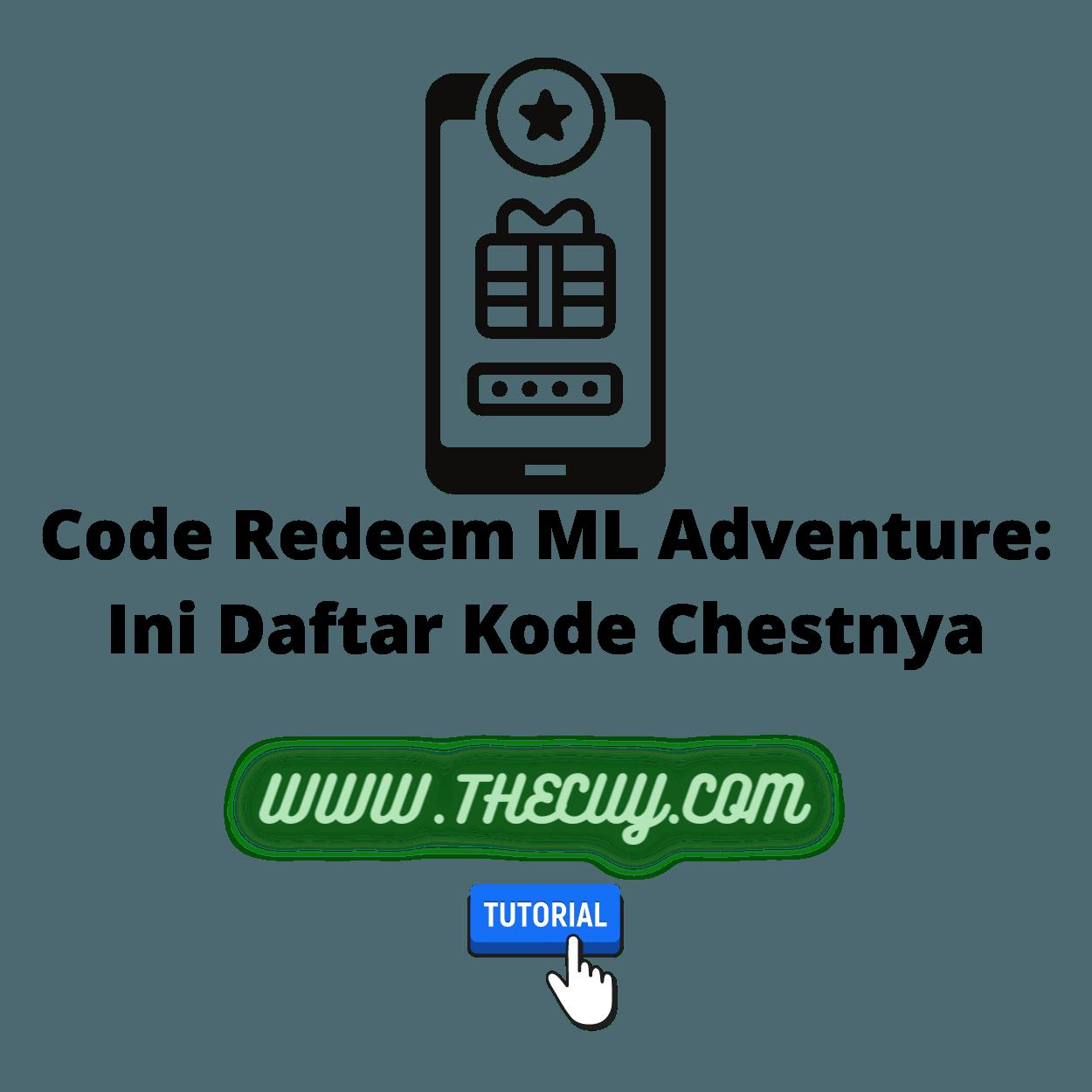 Code Redeem ML Adventure: Ini Daftar Kode Chestnya