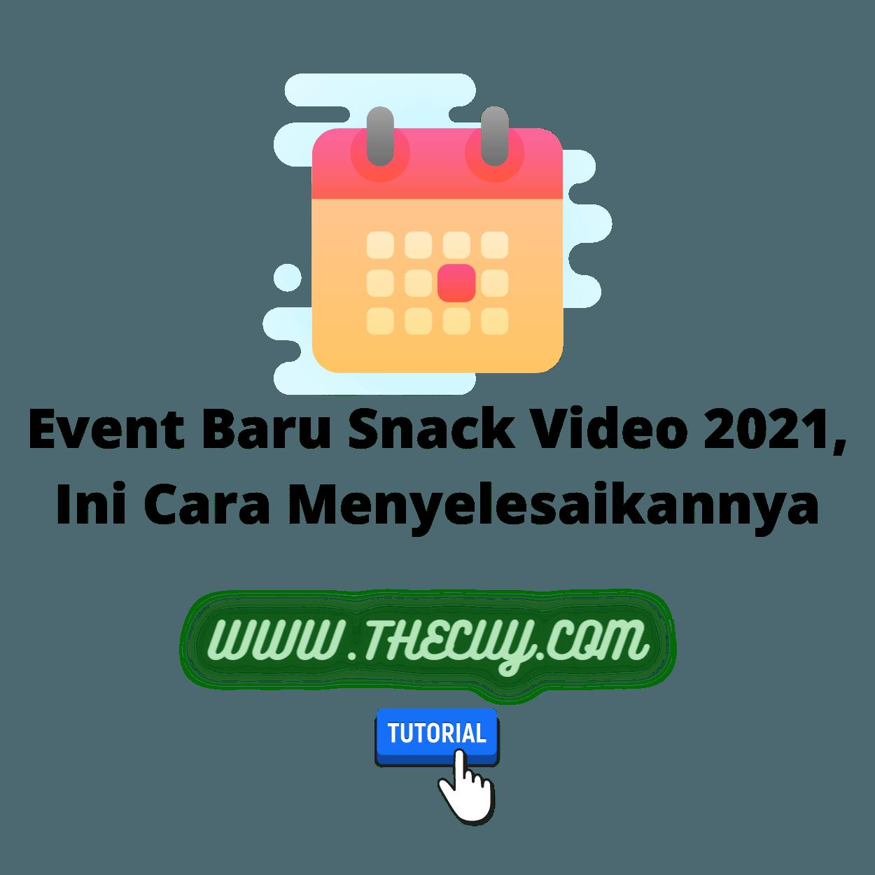 Event Baru Snack Video 2021, Ini Cara Menyelesaikannya