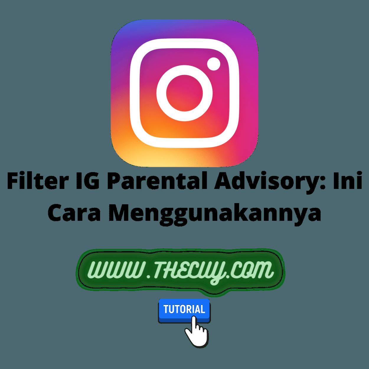 Filter IG Parental Advisory: Ini Cara Menggunakannya