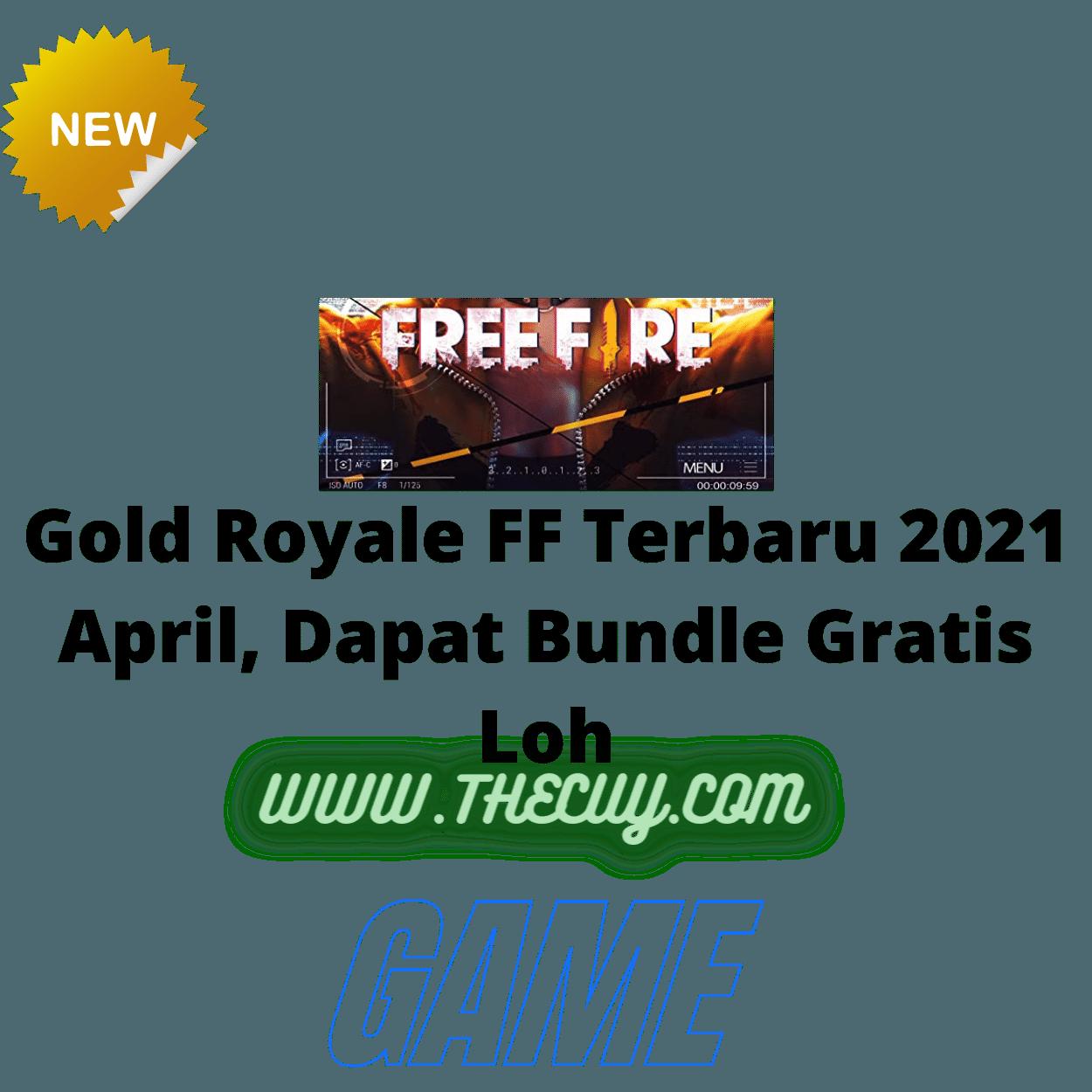 Gold Royale FF Terbaru 2021 April, Dapat Bundle Gratis Loh