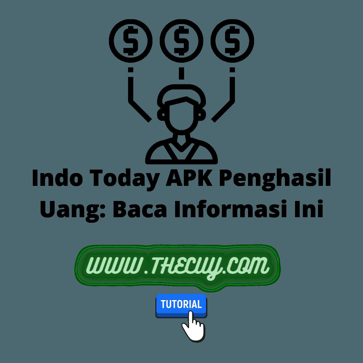 Indo Today APK Penghasil Uang: Baca Informasi Ini
