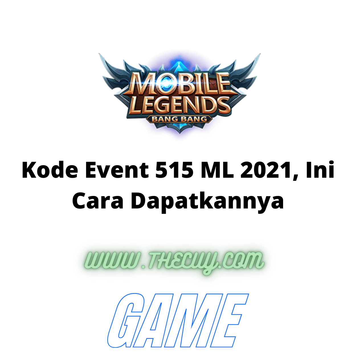Kode Event 515 ML 2021, Ini Cara Dapatkannya