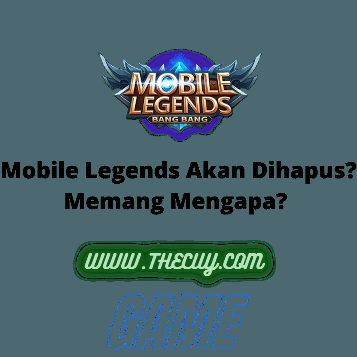 Mobile Legends Akan Dihapus? Memang Mengapa?