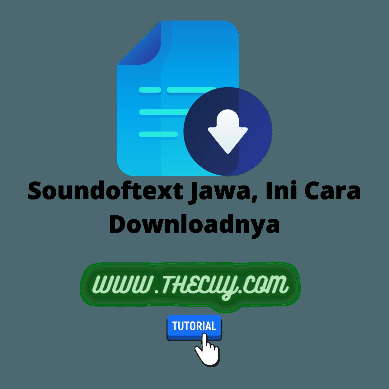 Soundoftext Jawa, Ini Cara Downloadnya