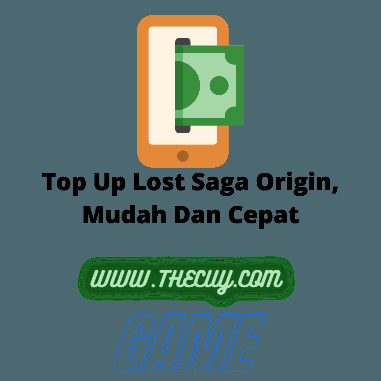 Top Up Lost Saga Origin, Mudah Dan Cepat
