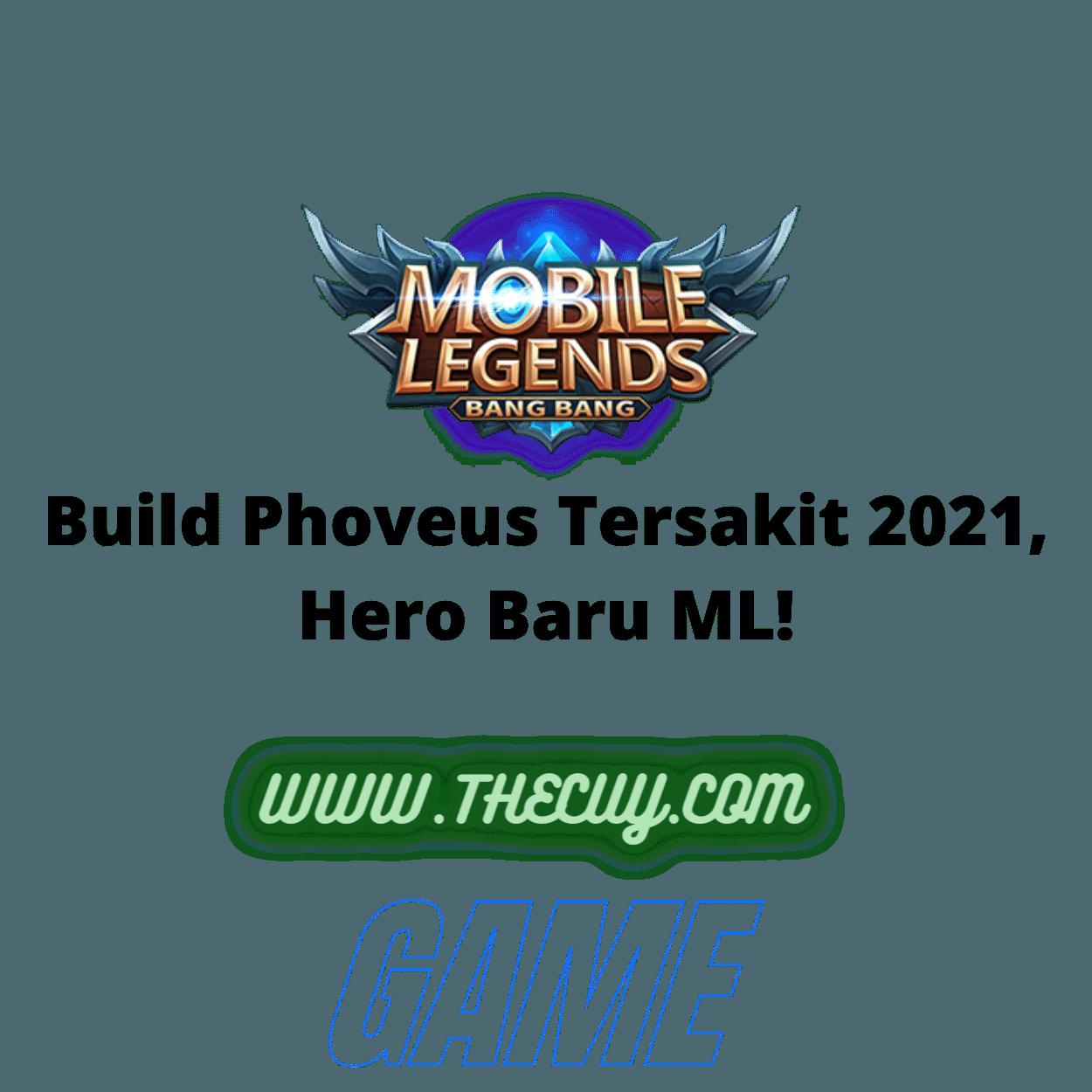 Build Phoveus Tersakit 2021, Hero Baru ML!