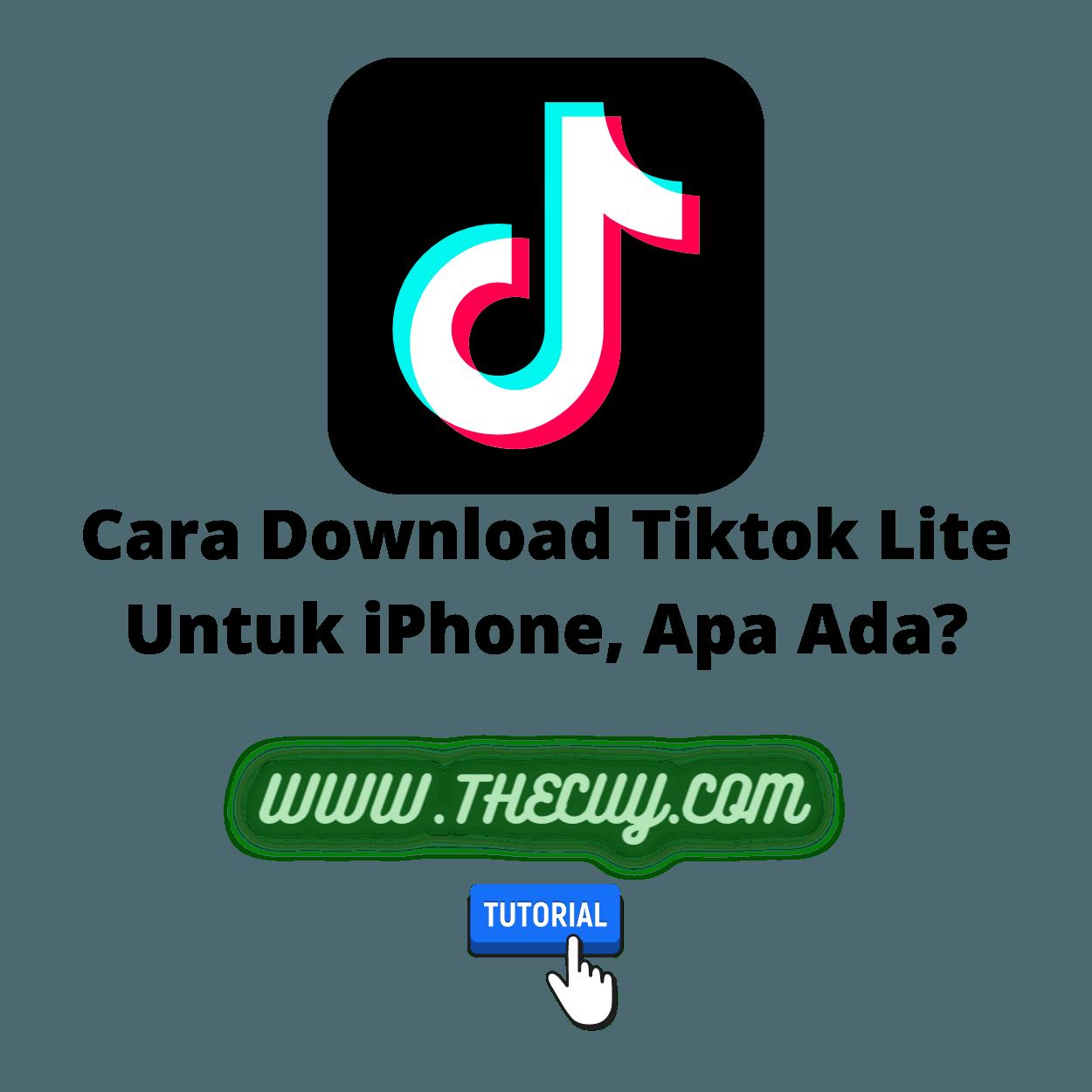 Cara Download Tiktok Lite Untuk iPhone, Apa Ada?
