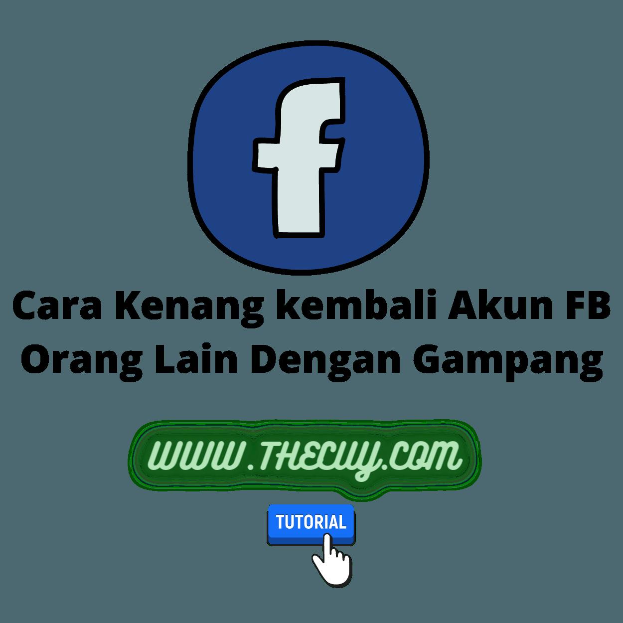 Cara Kenang kembali Akun FB Orang Lain Dengan Gampang