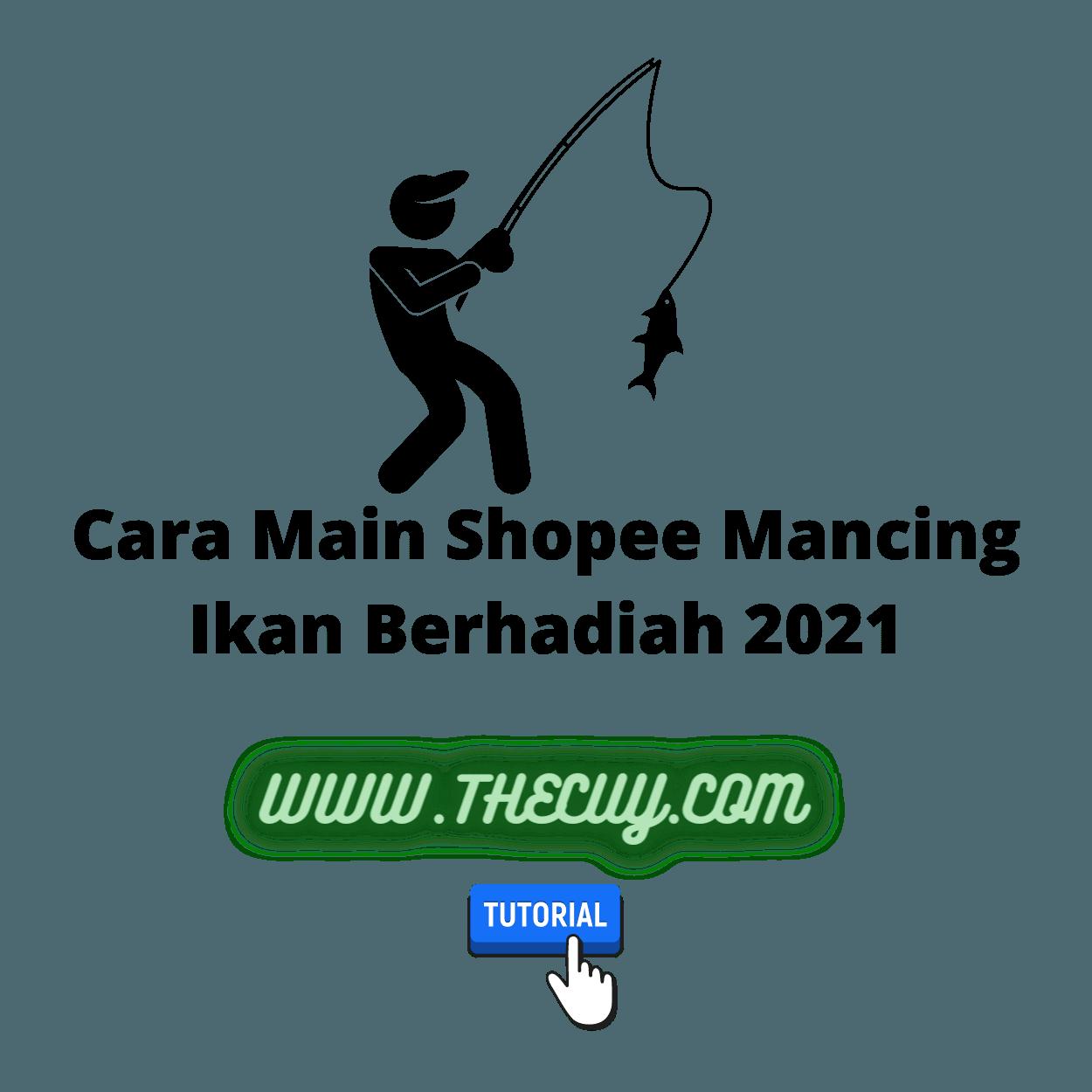 Cara Main Shopee Mancing Ikan Berhadiah 2021