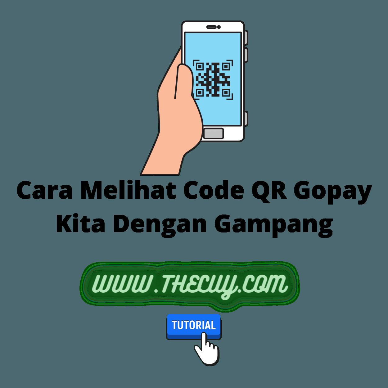 Cara Melihat Code QR Gopay Kita Dengan Gampang