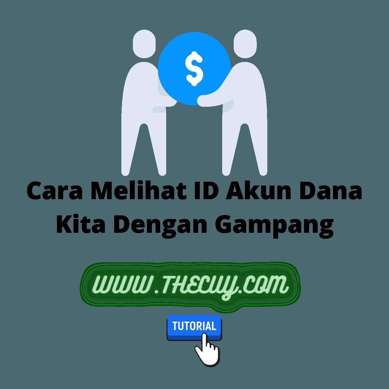 Cara Melihat ID Akun Dana Kita Dengan Gampang