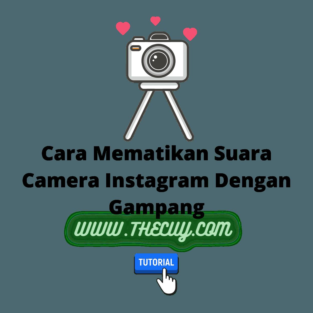 Cara Mematikan Suara Camera Instagram Dengan Gampang