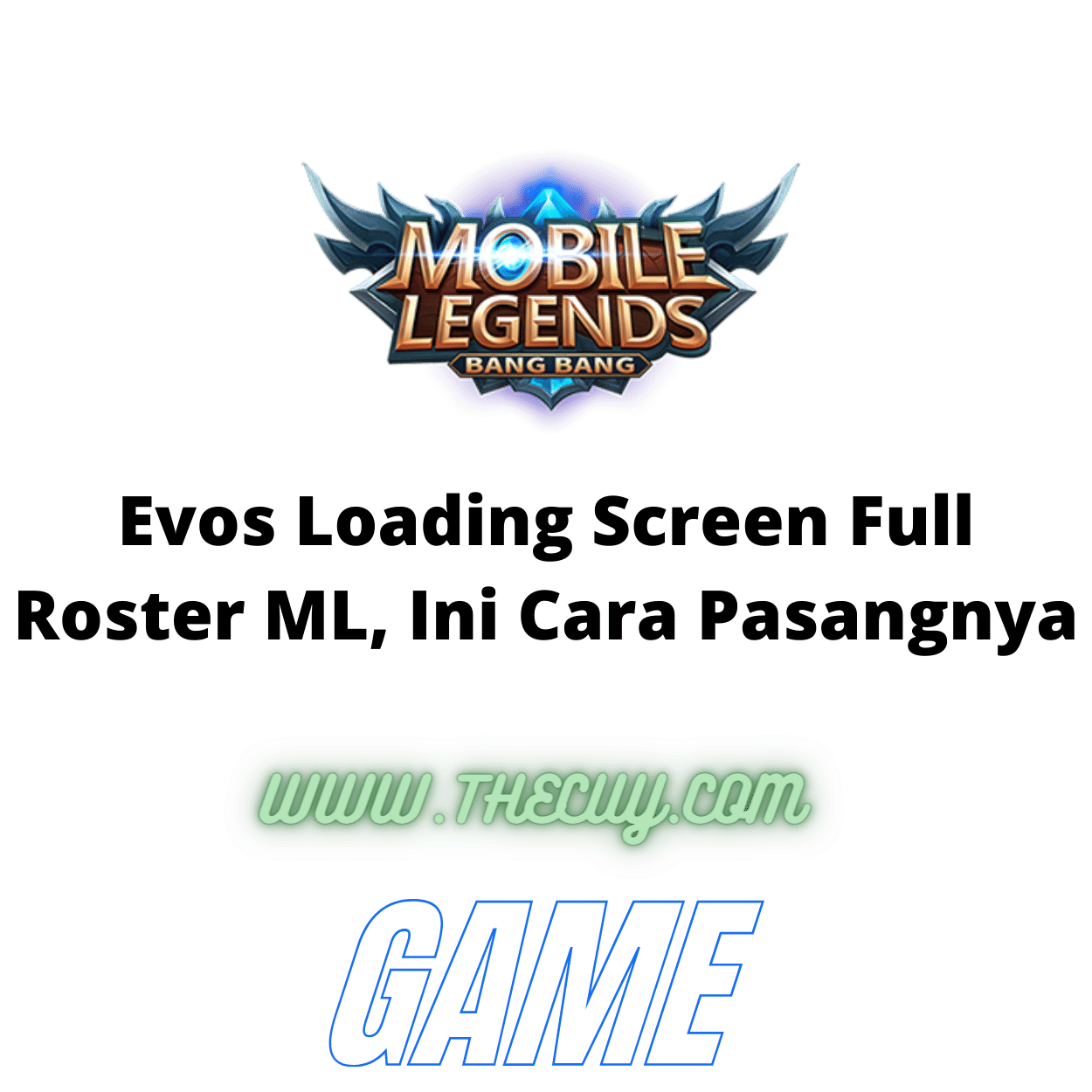Evos Loading Screen Full Roster ML, Ini Cara Pasangnya