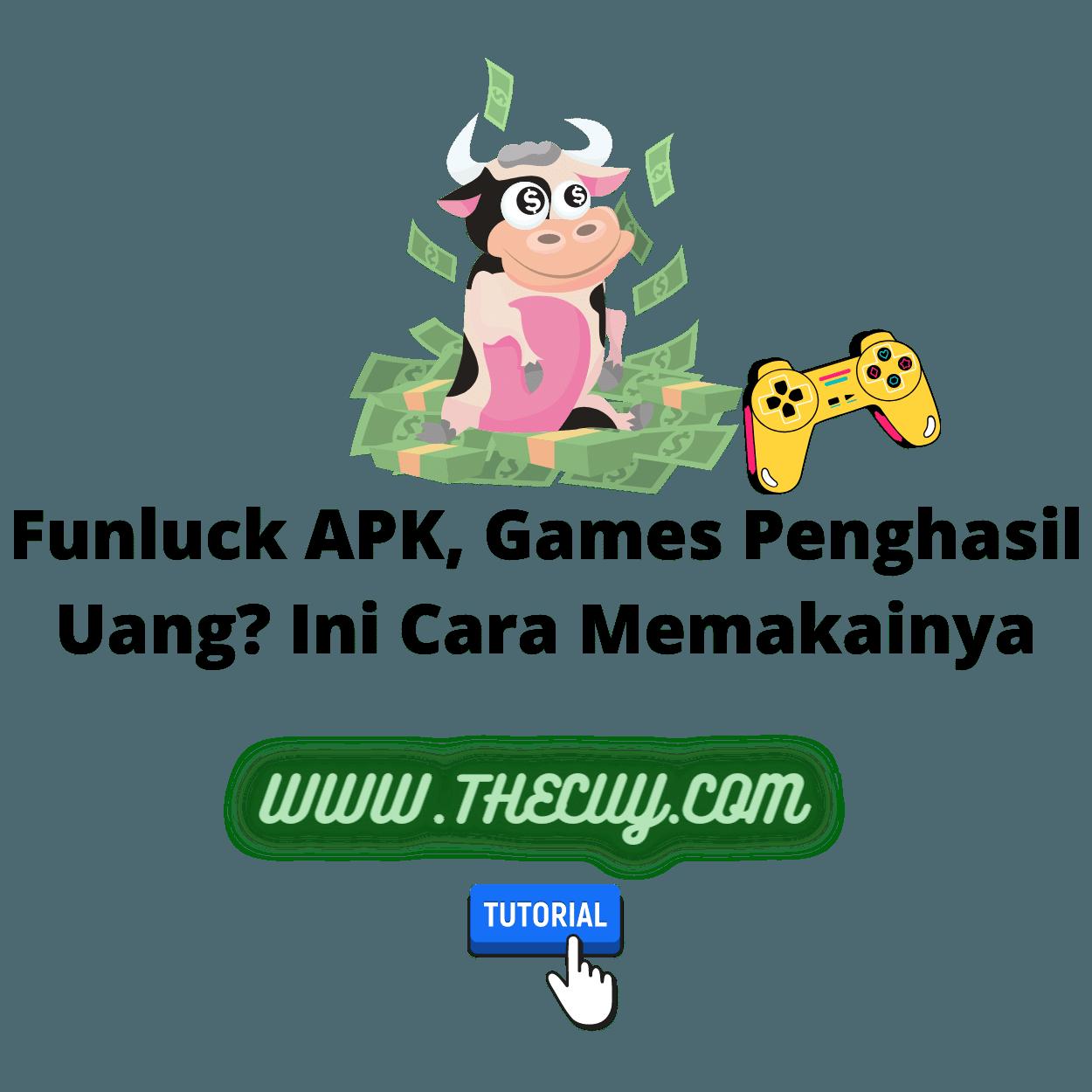 Funluck APK, Games Penghasil Uang? Ini Cara Memakainya