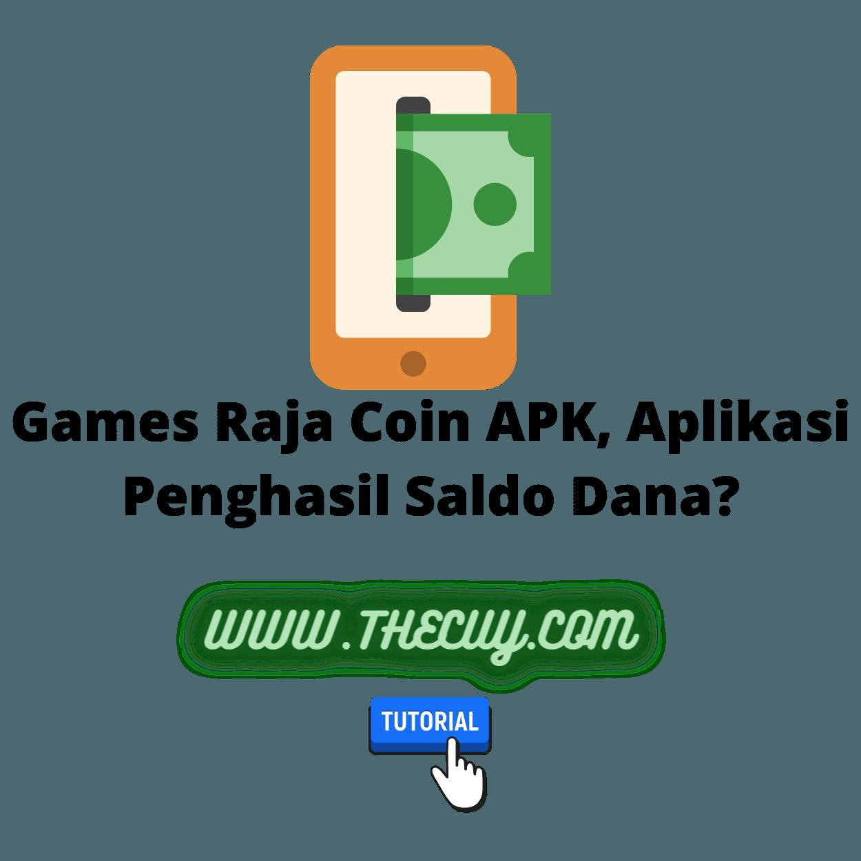 Games Raja Coin APK, Aplikasi Penghasil Saldo Dana?