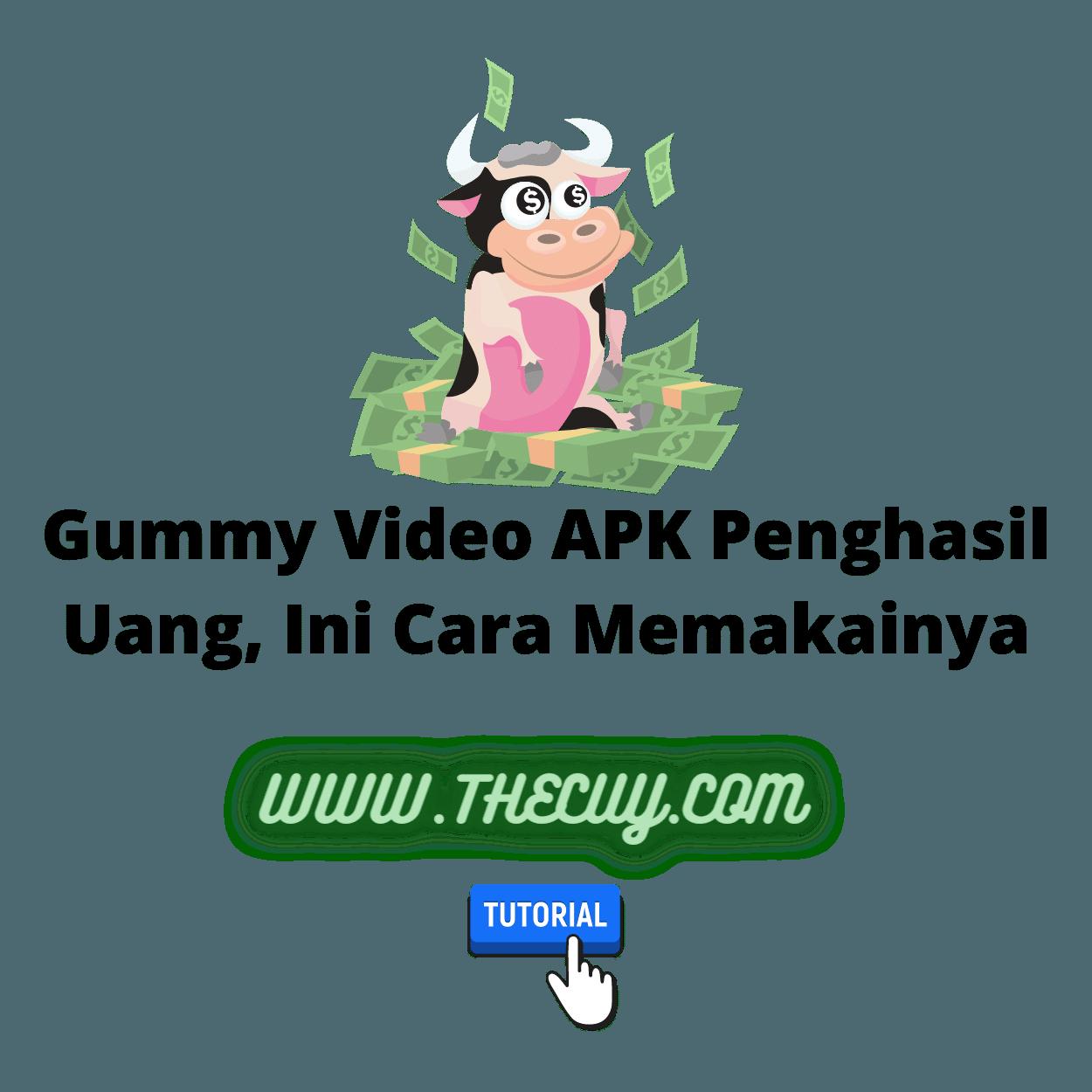 Gummy Video APK Penghasil Uang, Ini Cara Memakainya