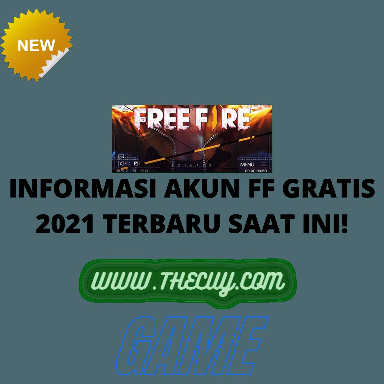 INFORMASI AKUN FF GRATIS 2021 TERBARU SAAT INI!