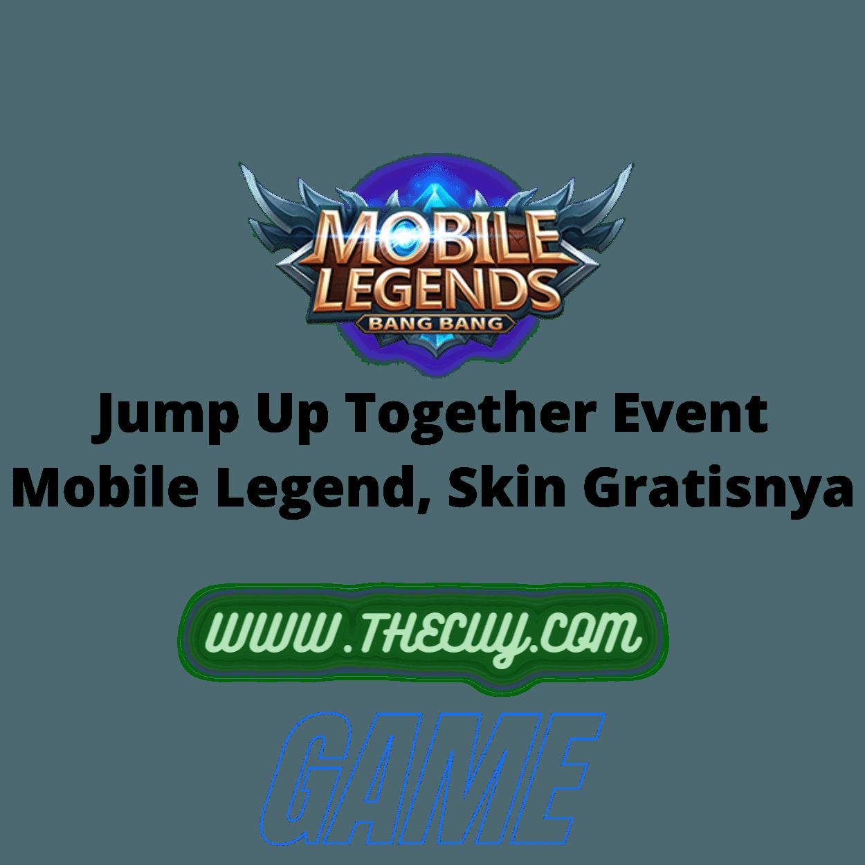 Jump Up Together Event Mobile Legend, Skin Gratisnya