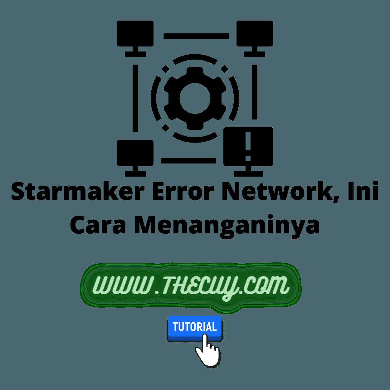 Starmaker Error Network, Ini Cara Menanganinya