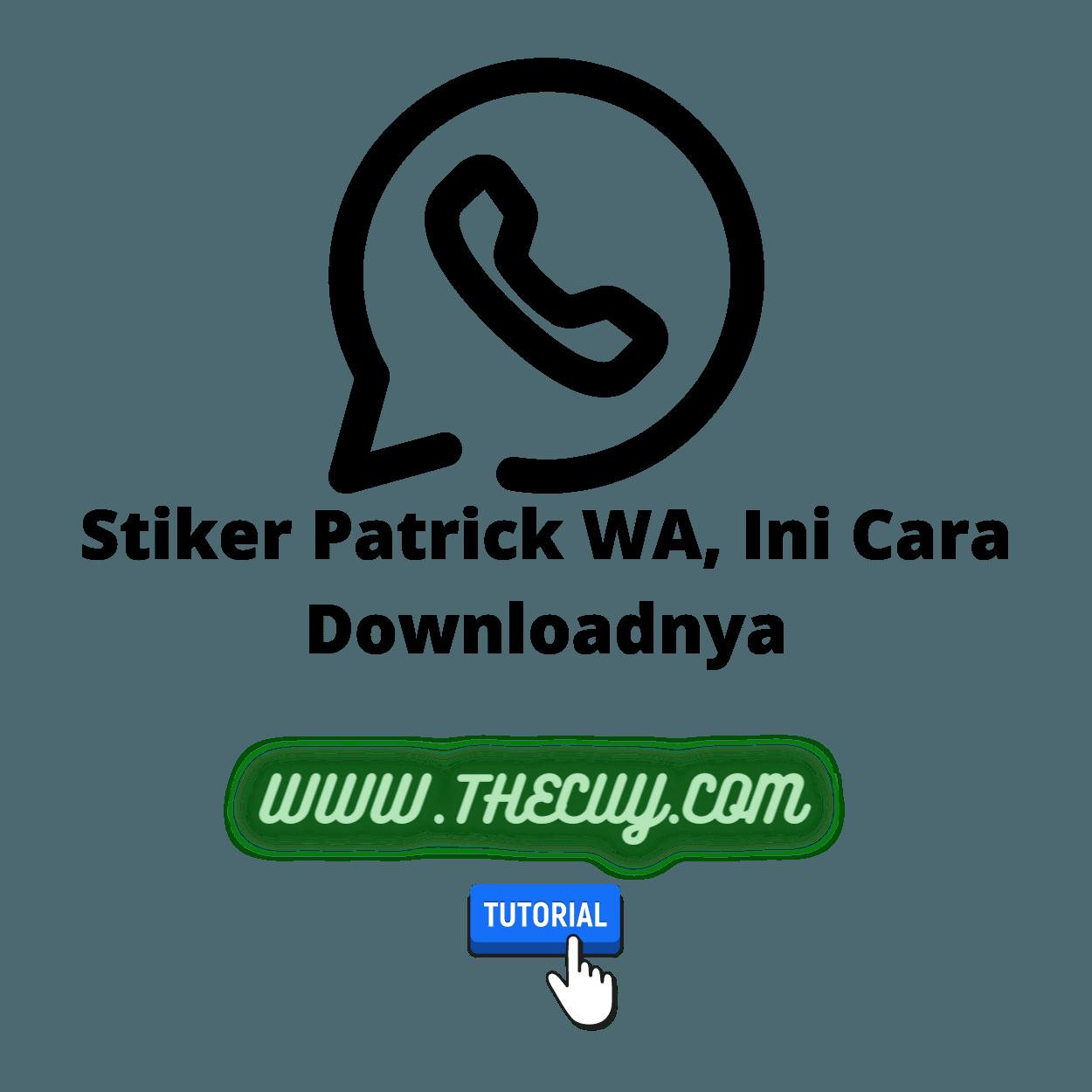 Stiker Patrick WA, Ini Cara Downloadnya