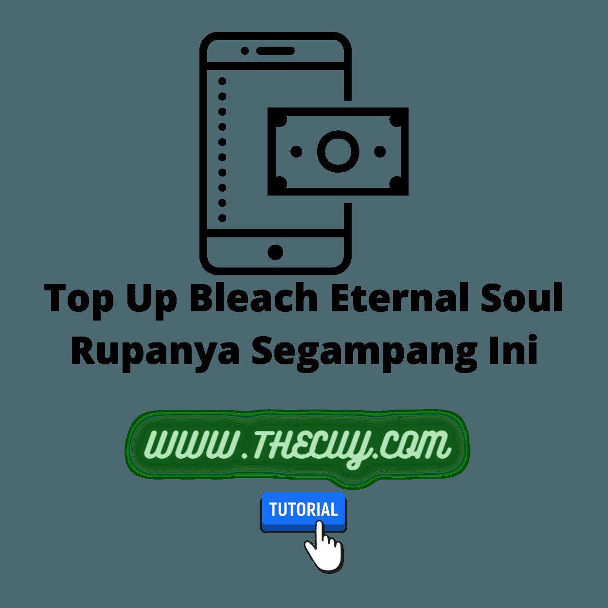 Top Up Bleach Eternal Soul Rupanya Segampang Ini