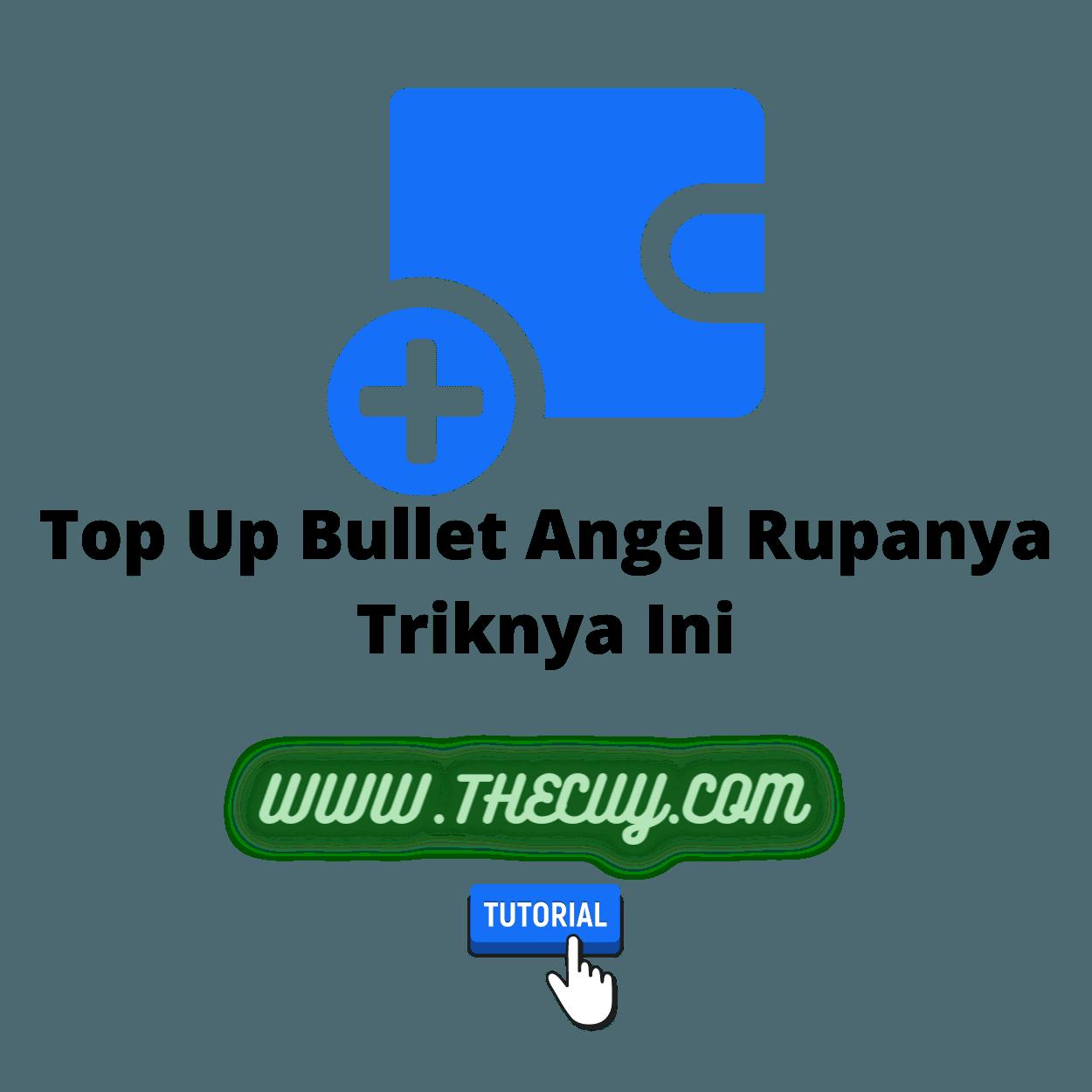 Top Up Bullet Angel Rupanya Triknya Ini