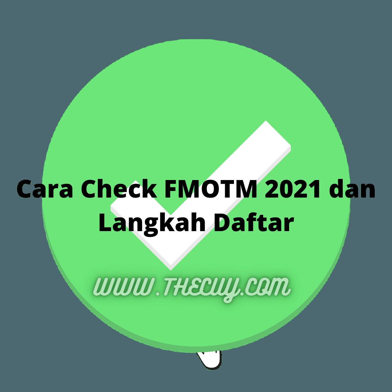 Cara Check FMOTM 2021 dan Langkah Daftar