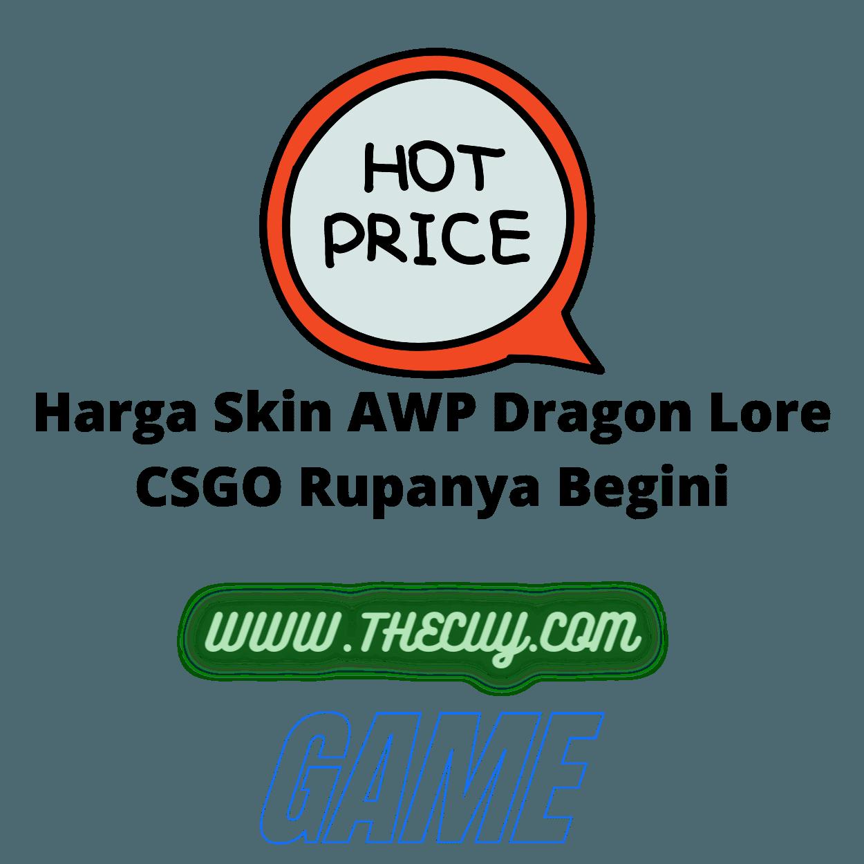 Harga Skin AWP Dragon Lore CSGO Rupanya Begini
