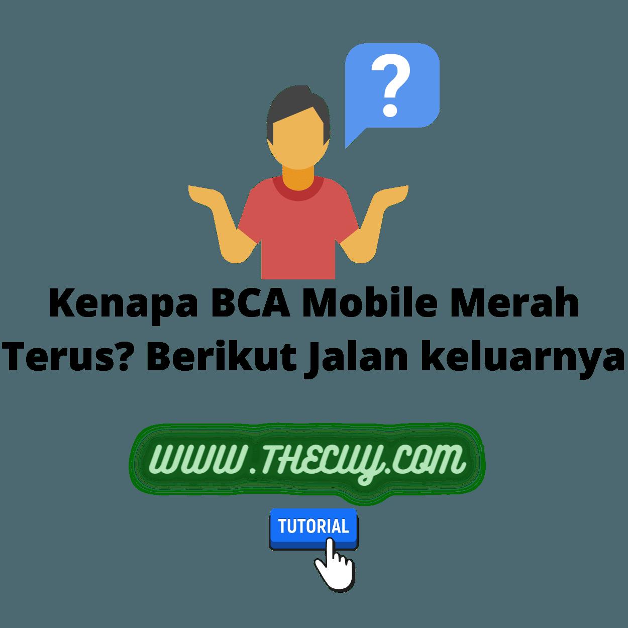 Kenapa BCA Mobile Merah Terus? Berikut Jalankeluarnya