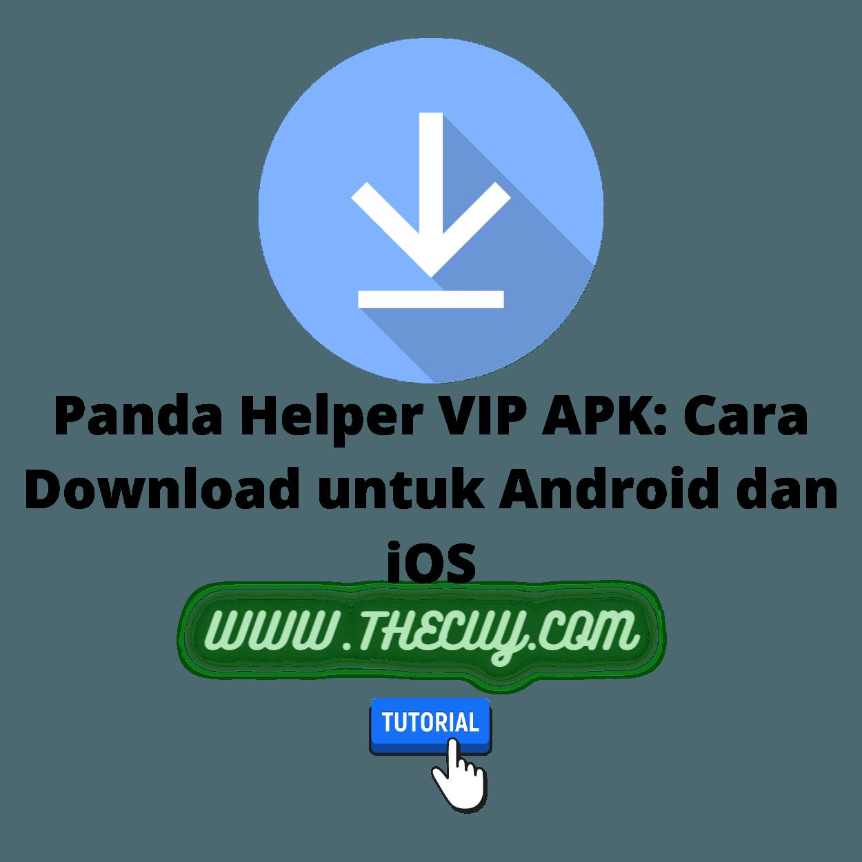 Panda Helper VIP APK: Cara Download untuk Android dan iOS