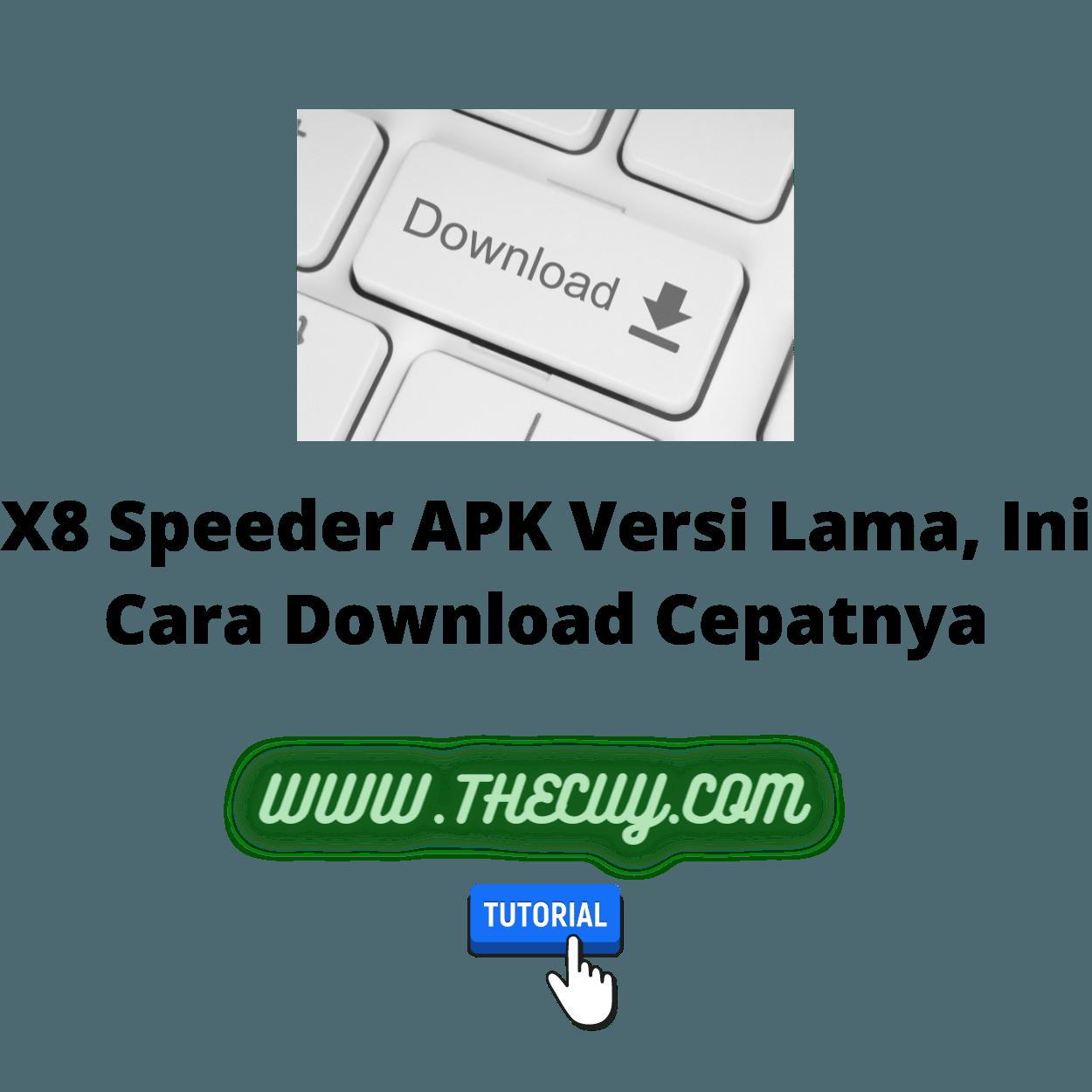 X8 Speeder APK Versi Lama, Ini Cara Download Cepatnya