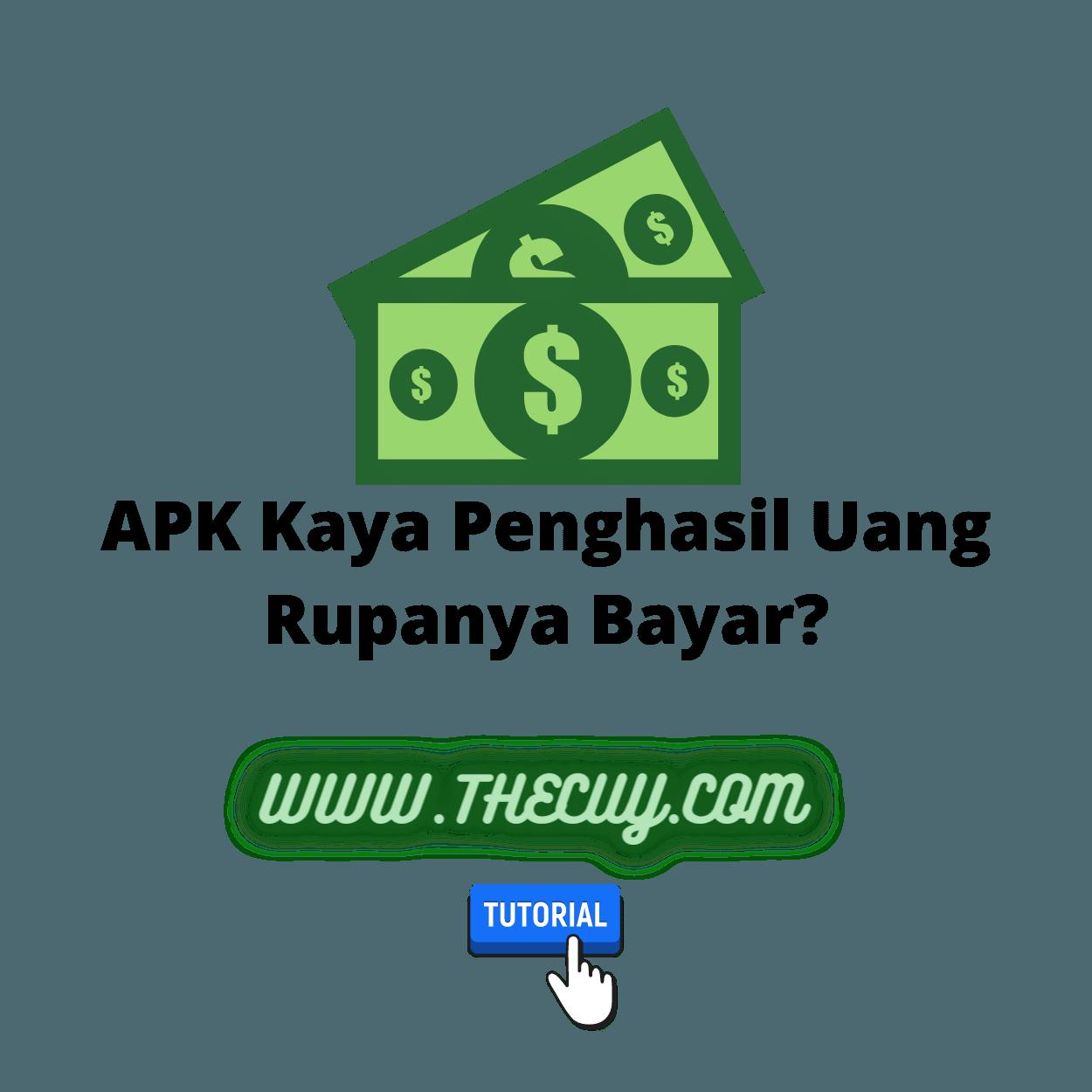 APK Kaya Penghasil Uang Rupanya Bayar?