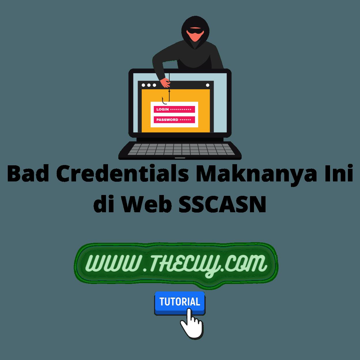 Bad Credentials Maknanya Ini di Web SSCASN
