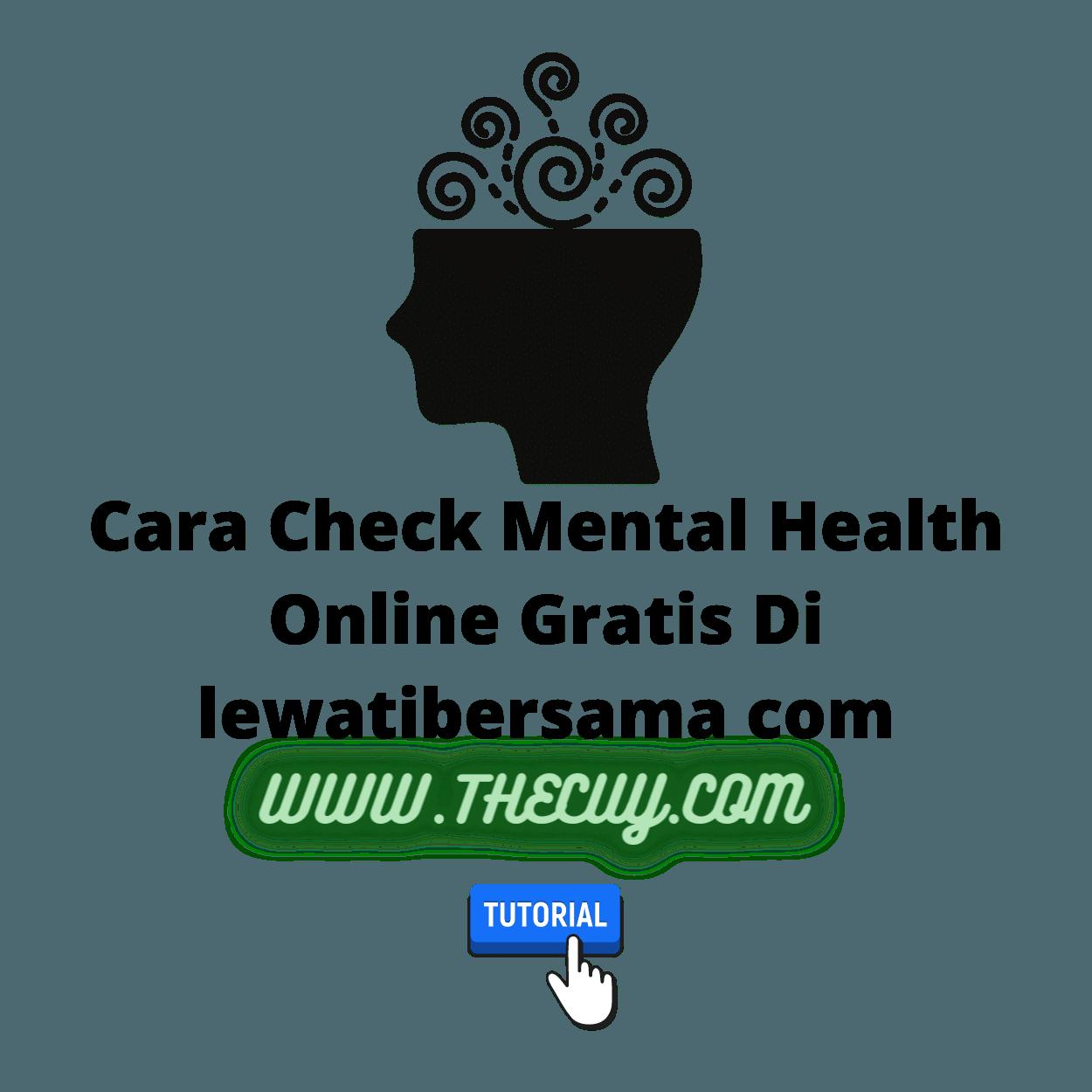 Cara Check Mental Health Online Gratis Di lewatibersama com