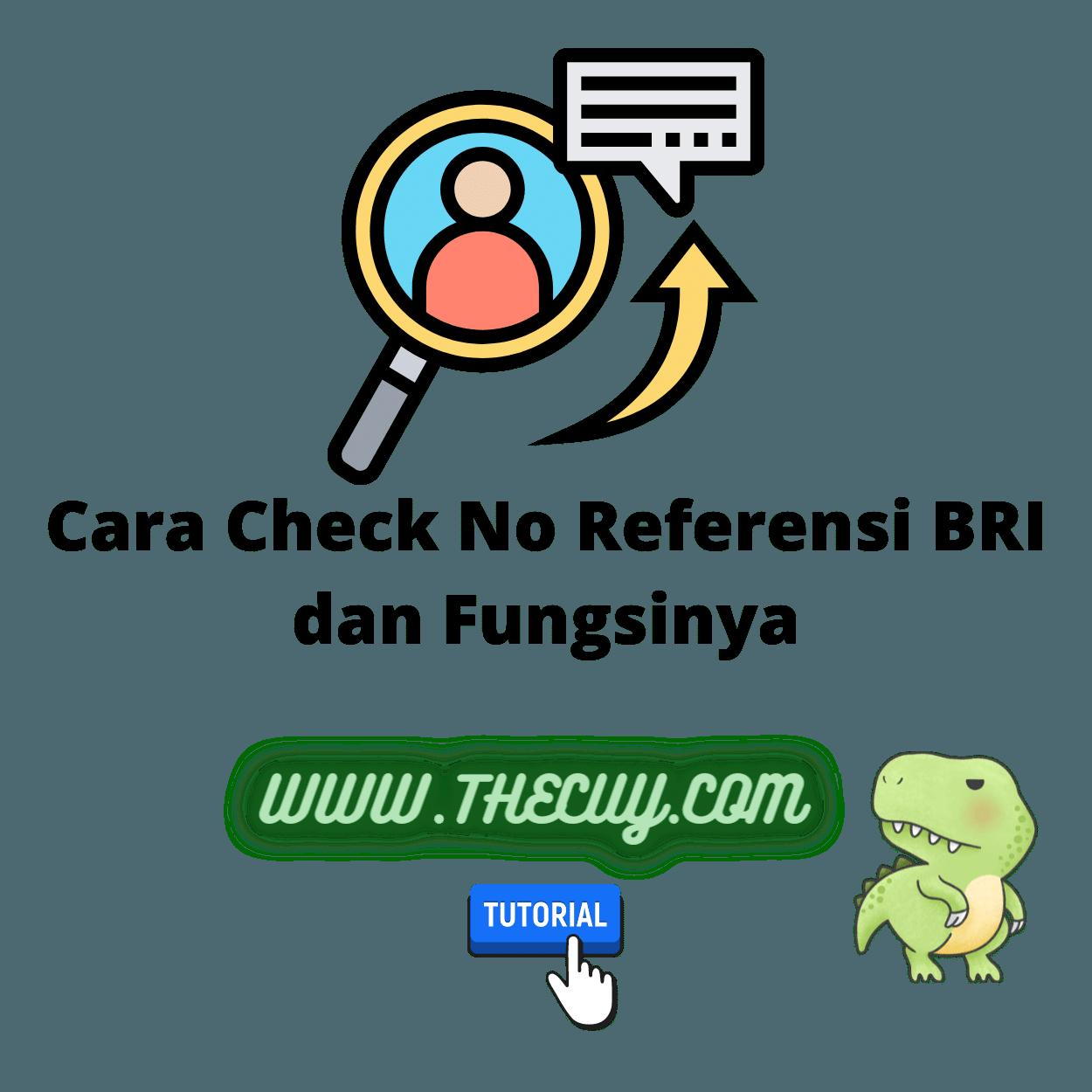 Cara Check No Referensi BRI dan Fungsinya