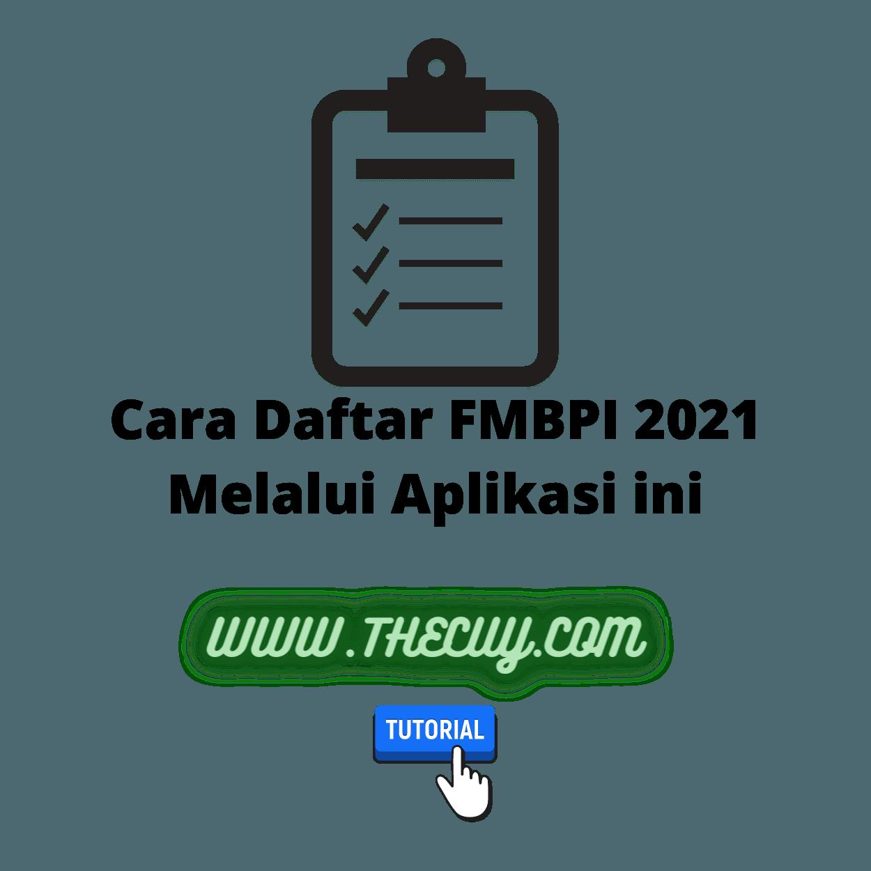Cara Daftar FMBPI 2021 Melalui Aplikasi ini