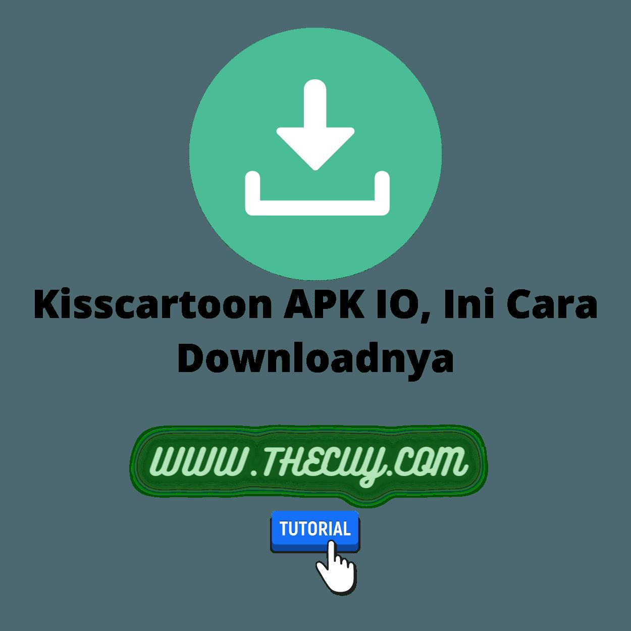 Kisscartoon APK IO, Ini Cara Downloadnya