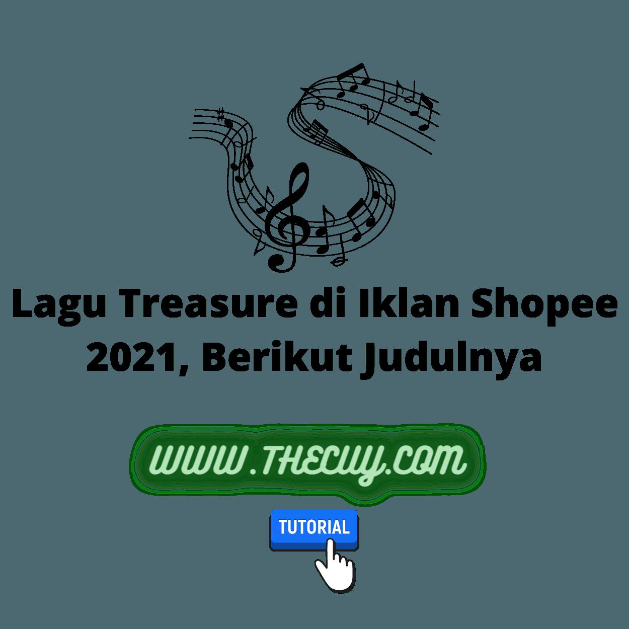 Lagu Treasure di Iklan Shopee 2021, Berikut Judulnya