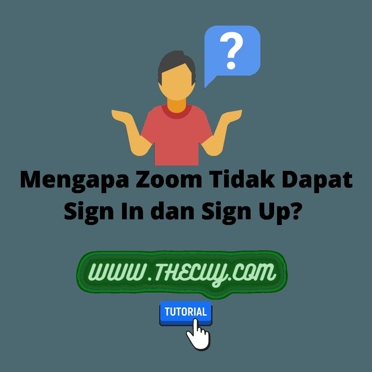 Mengapa Zoom Tidak Dapat Sign In dan Sign Up?