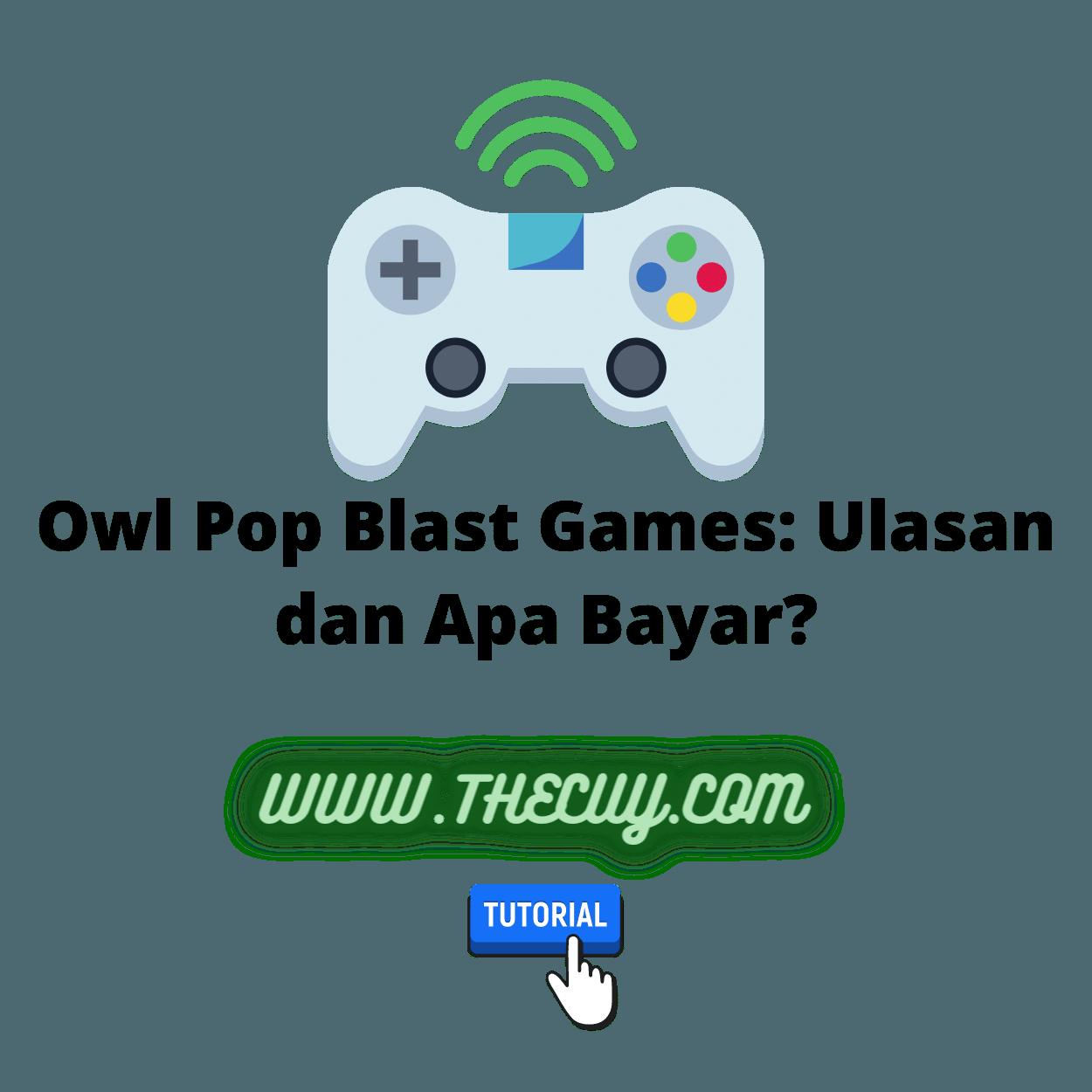 Owl Pop Blast Games: Ulasan dan Apa Bayar?