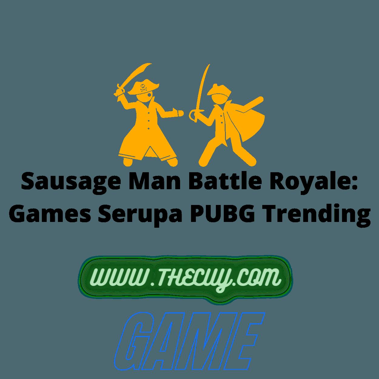 Sausage Man Battle Royale: Games Serupa PUBG Trending