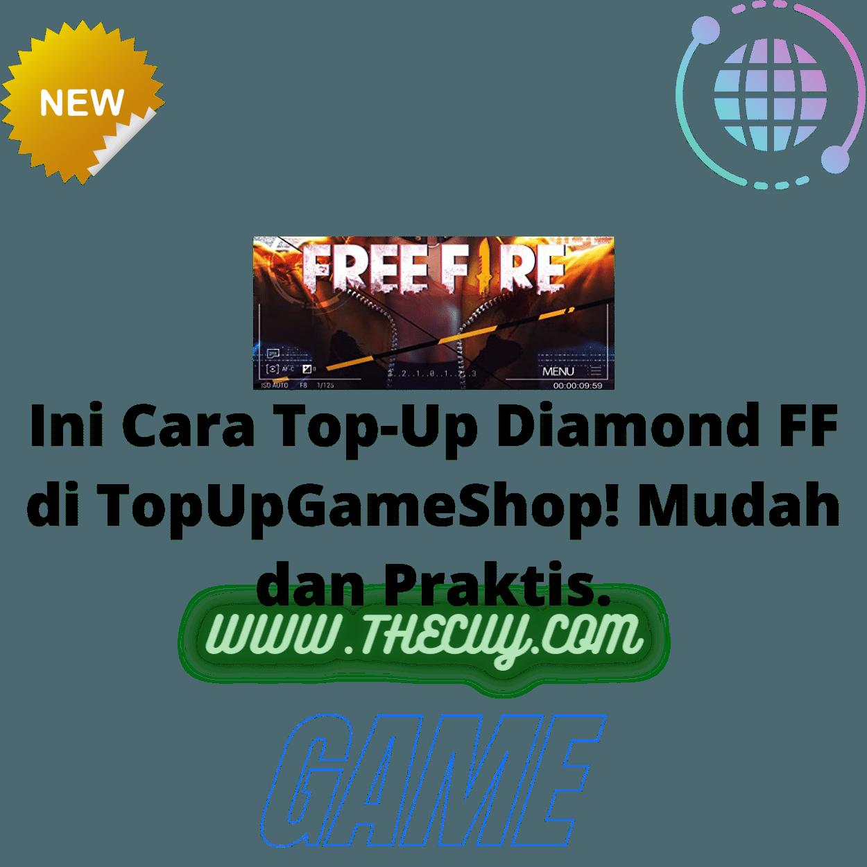 Ini Cara Top-Up Diamond FF di TopUpGameShop! Mudah dan Praktis
